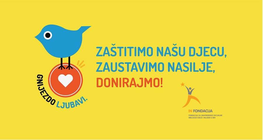 Uključi se, podrži kampanju 'Gnijezdo ljubavi' i daj doprinos za srećniju budućnost naše djece!